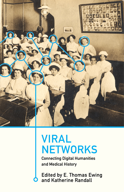 Viral Networks Book Cover showing an antique photo of a group of nursing students sitting in a classroom. A network diagram is super imposed on top of the photograph and uses circles and lines to connect people in the room.